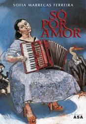 Download and Read Online Só Por Amor