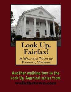 A Walking Tour of Fairfax, Virginia