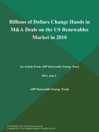 Billions Of Dollars Change Hands In M A Deals On The Us Renewables Market In 2010