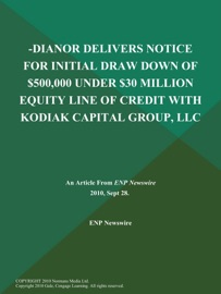 -DIANOR DELIVERS NOTICE FOR INITIAL DRAW DOWN OF $500,000 UNDER $30 MILLION EQUITY LINE OF CREDIT WITH KODIAK CAPITAL GROUP, LLC
