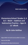 Elementary School Grades 3 4  5 - Math  Addition And Subtraction Practice - Ages 8-11 EBook