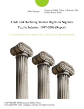 Trade And Declining Worker Rights In Nigeria's Textile Industry: 1997-2006 (Report)