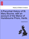 A Parochial History Of St Mary Bourne With An Account Of The Manor Of Hurstbourne Priors Hants