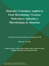 Molecular Techniques Applied To Food Microbiology/ Tecnicas Moleculares Aplicadas A Microbiologia De Alimentos