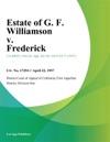Estate Of G F Williamson V Frederick