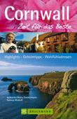 Reiseführer Cornwall - Zeit für das Beste: Geheimtipps und Wohlfühladressen (Bruckmann)