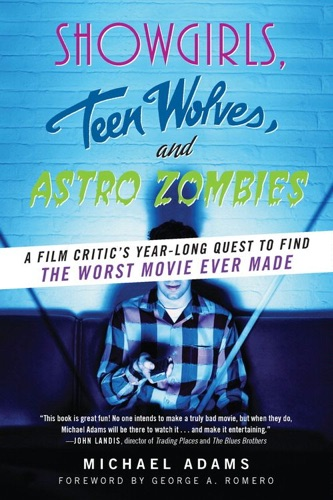 Michael Adams - Showgirls, Teen Wolves, and Astro Zombies