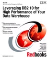 Leveraging DB2 10 For High Performance Of Your Data Warehouse