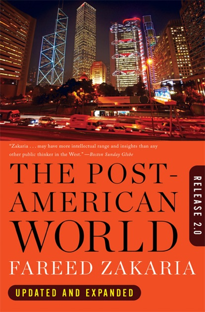 the post american world America's dominance on the world stage is fading, says commentator and cnn host fareed zakaria he explains why the us is now lagging behind other countries on key indices such as patent.