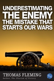 Underestimating the Enemy: The Mistake That Starts Our Wars PDF Download