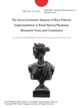 The Socio-Economic Impacts Of Rice Policies Implementation In Rural Burma/Myanmar (Research Notes And Comments)