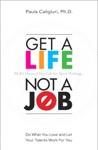 Get A Life Not A Job