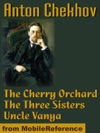 The Cherry Orchard The Three Sisters And Uncle Vanya
