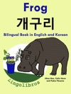 Bilingual Book In English And Korean Frog -  - Learn Korean Series