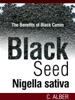 The Black Cumin / Black Seed / Nigella Sativa - Learn How To Cure All Diseases Except Death With This Miracle Seed Black Cumin, Black   Seed, Nigella Sativa