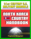 21st Century US Military Manuals North Korea Country Handbook - DPRK Political And Economic Overview Transportation Geography Climate And Weather Military Forces And Doctrine