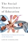 The Social Neuroscience Of Education Optimizing Attachment And Learning In The Classroom The Norton Series On The Social Neuroscience Of Education