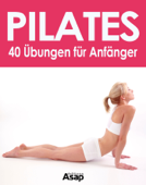 Pilates: 40 Übungen für Anfänger