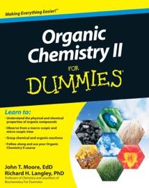 Organic Chemistry II For Dummies - John T. Moore & Richard H. Langley
