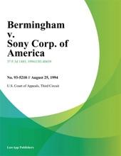 Bermingham V. Sony Corp. Of America
