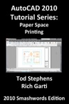 AutoCAD 2010 Tutorial Series Paper Space Printing