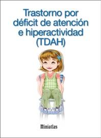 MINIATLAS: TRASTORNO POR DéFICIT DE ATENCIóN E HIPERACTIVIDAD (TDAH)