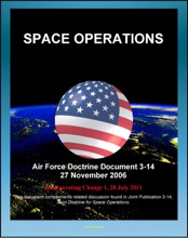 Air Force Doctrine Document 3-14: Space Operations - Global and Theater Space Forces, Spacelift, Types of Orbits, Operational Advantages, Integrating Civil, Commercial, Foreign Space Assets