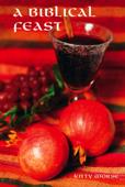 A Biblical Feast: Second edition
