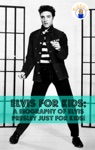 Elvis For Kids