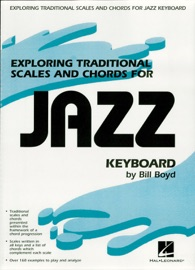EXPLORING TRADITIONAL SCALES AND CHORDS FOR JAZZ KEYBOARD (MUSIC INSTRUCTION)