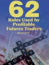 62 Rules Used By Forex Futures And Stock Markets Traders