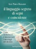 Il linguaggio segreto di segni e coincidenze Book Cover