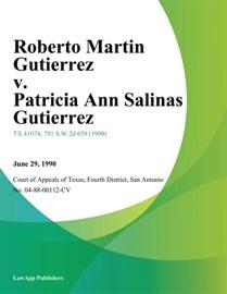 ROBERTO MARTIN GUTIERREZ V. PATRICIA ANN SALINAS GUTIERREZ