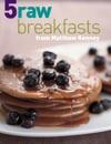 Five Raw Breakfasts