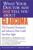 WHAT YOUR DOCTOR MAY NOT TELL YOU ABOUT (TM): GLAUCOMA