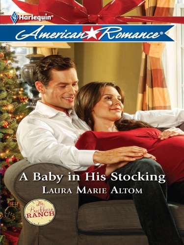 Laura Marie Altom - A Baby in His Stocking