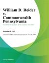 William D Reider V Commonwealth Pennsylvania