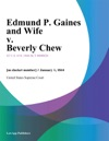 Edmund P Gaines And Wife V Beverly Chew