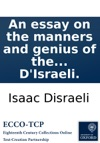 An Essay On The Manners And Genius Of The Literary Character By I DIsraeli