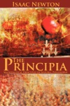 The Principia Mathematical Principles Of Natural Philosophy