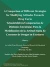 A Comparison Of Different Strategies For Modifying Attitudes Towards Drug Use In SchoolchildrenComparacion De Distintas Estrategias Para La Modificacion De La Actitud Hacia El Consumo De Drogas En Escolares Report