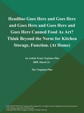 Headline Goes Here and Goes Here and Goes Here and Goes Here and Goes Here Canned Food As Art? Think Beyond the Norm for Kitchen Storage, Function (At Home)