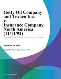 GETTY OIL COMPANY AND TEXACO INC. V. INSURANCE COMPANY NORTH AMERICA (11/11/92)