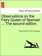 Observations On The Fairy Queen Of Spenser ...Vol. I.  The New Edition.