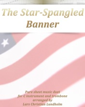 The Star-Spangled Banner Pure Sheet Music Duet For C Instrument And Trombone Arranged By Lars Christian Lundholm