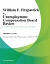 William F Fitzpatrick V Unemployment Compensation Board Review