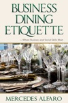 Business Dining Etiquette Where Business And Social Skills Meet