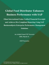 Global Food Distributor Enhances Business Performance with SAP; Olam International Gains Unified Financial Oversight and Achieves Ifrs-Compliant Reporting Using SAP Businessobjects Enterprise Performance Management Solutions