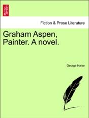 Download Graham Aspen, Painter. A novel. VOL. II.