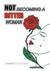Not Becoming A Bitter Woman